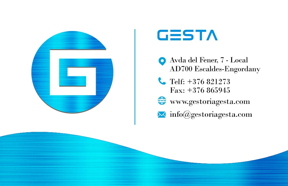 GESTA – GESTORIA ADMINISTRATIVA Avda. del Fener nº 7 Baixos AD700 Escaldes – Engordany Telf. +376821273 – Fax. +376865945 info@gestoriagesta.com gestoriagesta@andorra.ad
